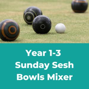 Year 1-3 Sunday Sesh Bowls Mixer